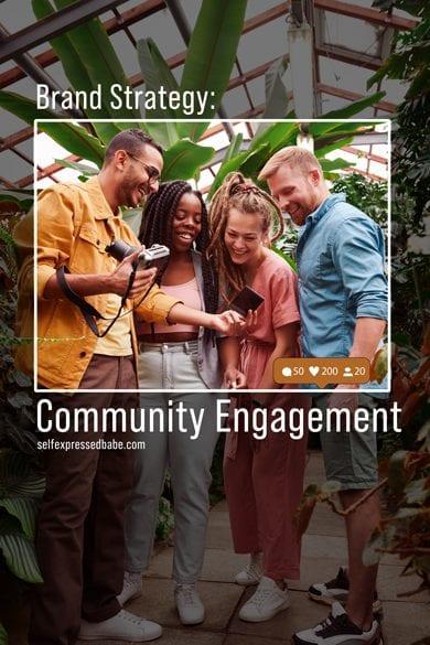 Community Engagement Brand Strategy